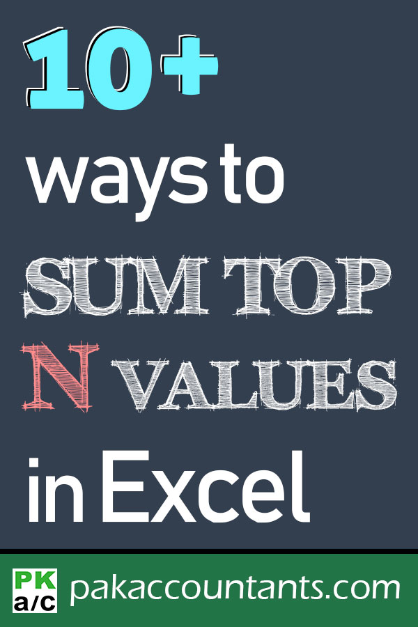 10+ ways to SUM Top N values in Excel data range - Ready to