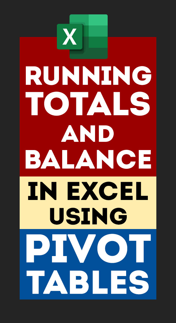 Running Totals and Balance in Excel using Pivot Tables