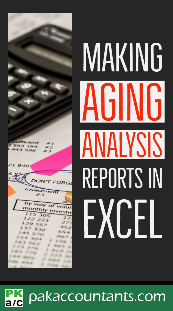 Making Aging Analysis Reports Using Excel - How To - PakAccountants com